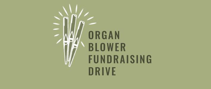 Organ Blower Fundraising Drive