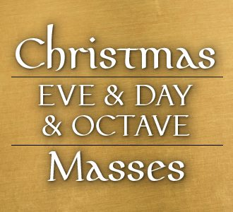 Christmas Eve & Day & Octave Masses