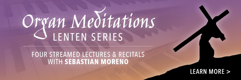 Organ Meditations Series