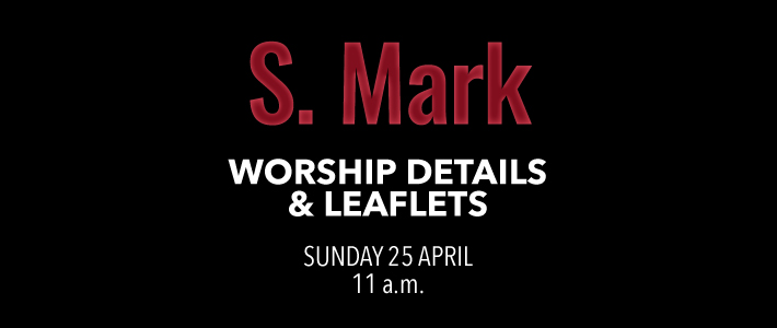 Worship for S. Mark the Evangelist