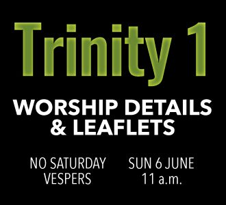 Worship Details for Trinity 1