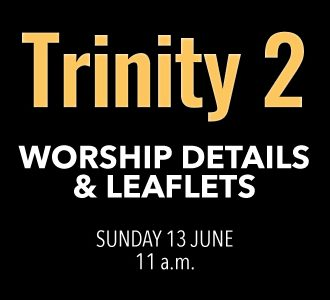 Worship Details for Trinity 2