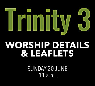 Worship details for Trinity 3