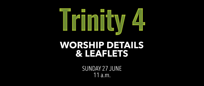 Worship Details for Trinity 4