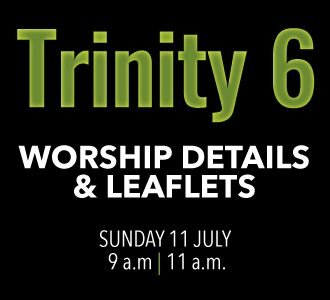 Worship Details for Trinity 6
