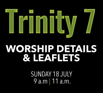 Worship details for Trinity 7