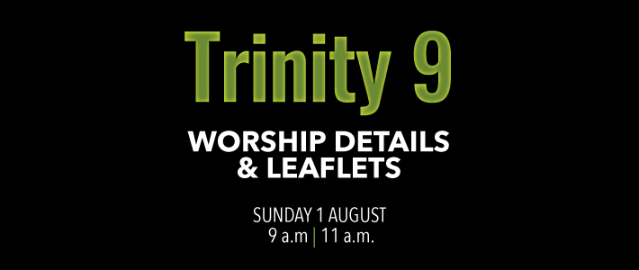 Worship details for Trinity 9