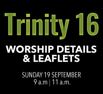 Worship details for Trinity 16