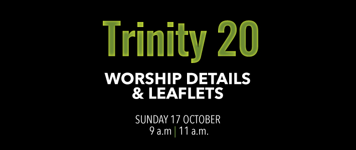 Worship Details for Trinity 20